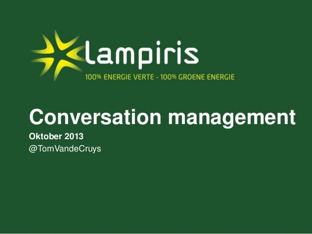 Conversation management Oktober 2013 @TomVandeCruys