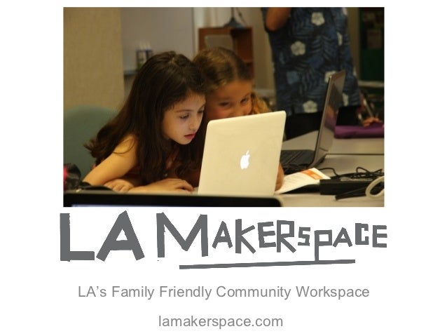 LA Makerspace Overview & Benefits