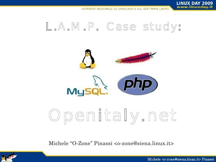 """L.A.M.P. Case study: Openitaly.net  Michele """"O-Zone"""" Pinassi <o-zone@siena.linux.it>"""