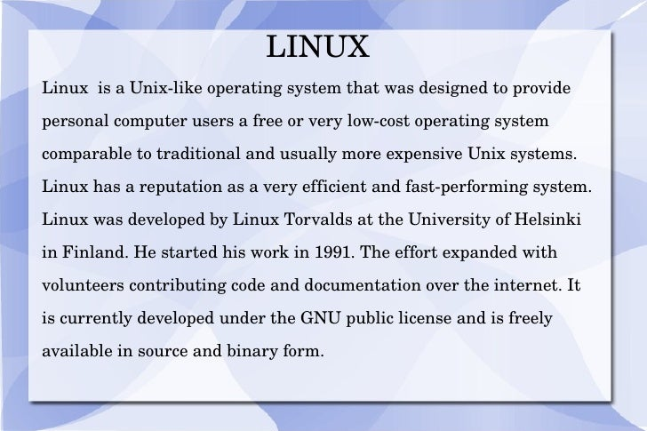 <ul>LINUX <li>Linux  is a Unix-like operating system that was designed to provide personal computer users a free or very l...