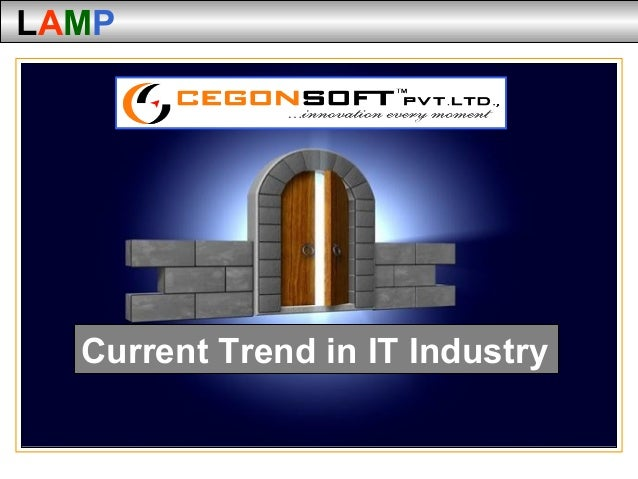 LAMP  Current Trend in IT Industry