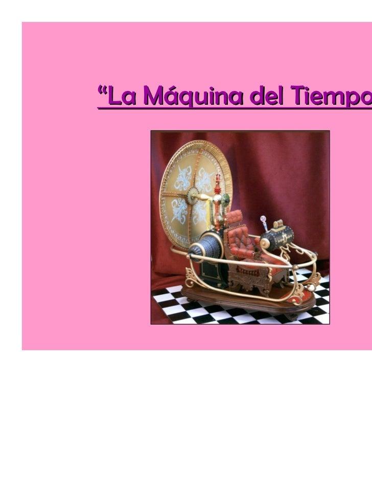 """""""La Máquina del Tiempo""""                Tiempo"""