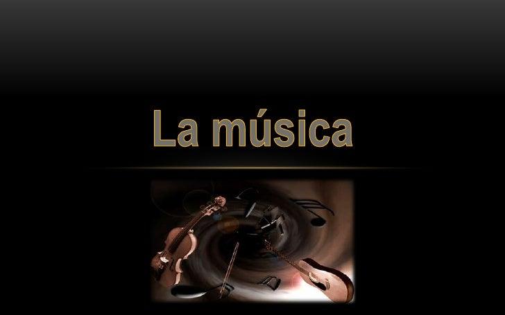 • La música es el arte de organizar sensible y  lógicamente una combinación coherente de  sonidos y silencios utilizando l...