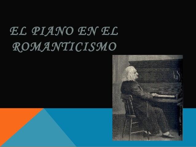 EL PIANO EN EL ROMANTICISMO