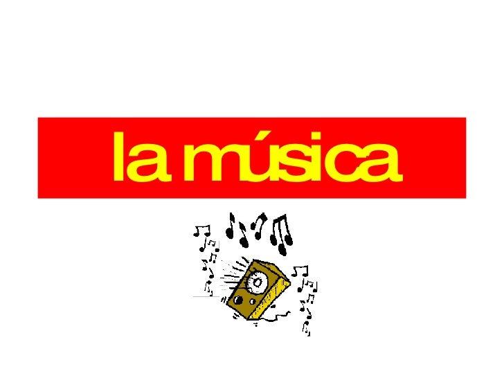 la música