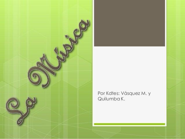 Por Kdtes: Vásquez M. y Quilumba K.
