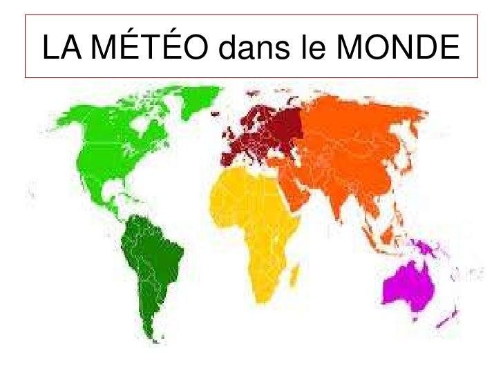 LA MÉTÉO dans le MONDE<br />