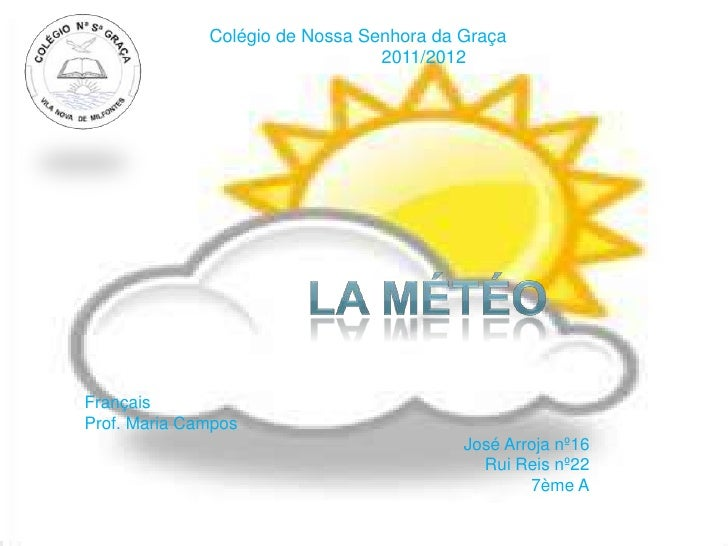 Colégio de Nossa Senhora da Graça                                 2011/2012FrançaisProf. Maria Campos                     ...