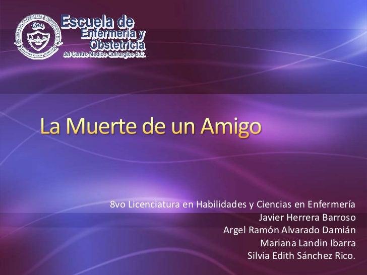 8vo Licenciatura en Habilidades y Ciencias en Enfermería                                   Javier Herrera Barroso         ...