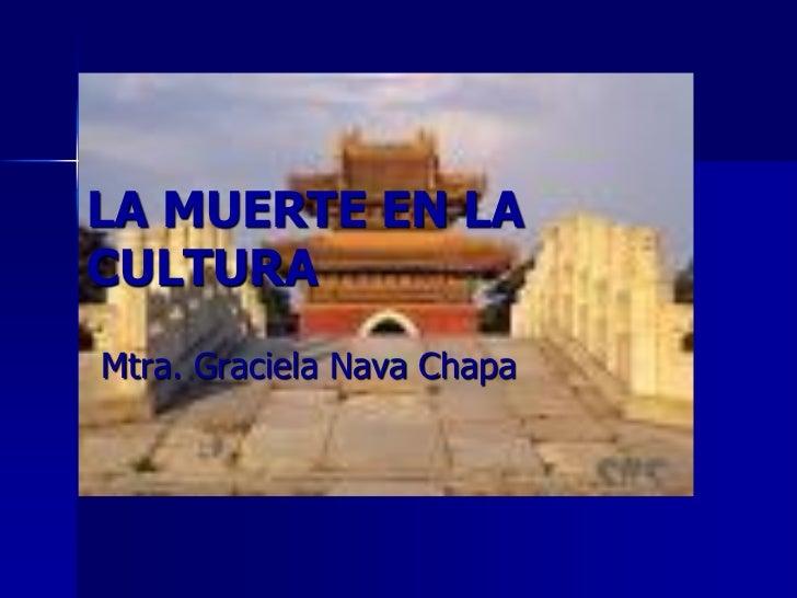 LA MUERTE EN LACULTURAMtra. Graciela Nava Chapa