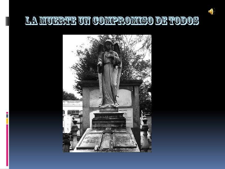 LA MUERTE UN COMPROMISO DE TODOS<br />