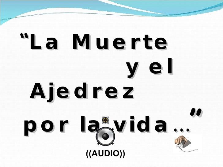 La Muerte Y El Ajedrez (Audio) Sublime