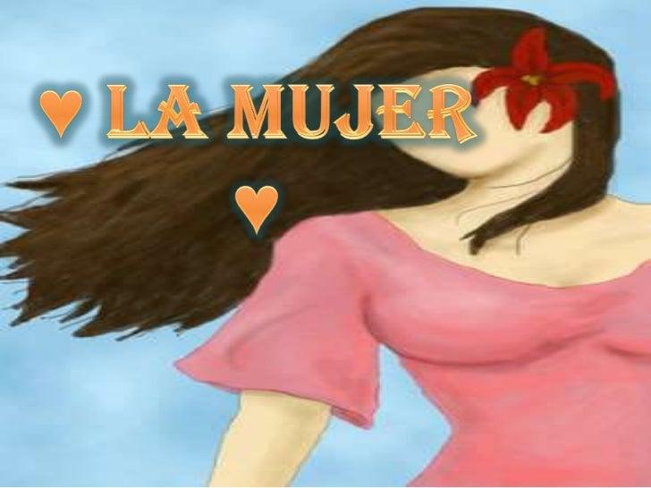 ♥ La Mujer ♥<br />