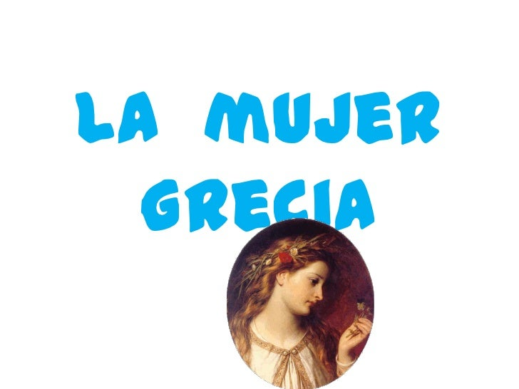La  mujer  Grecia<br />