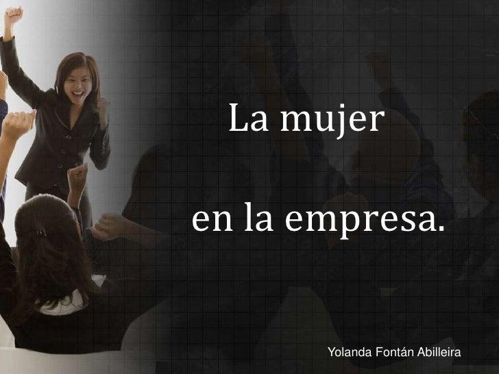 La mujeren la empresa.       Yolanda Fontán Abilleira