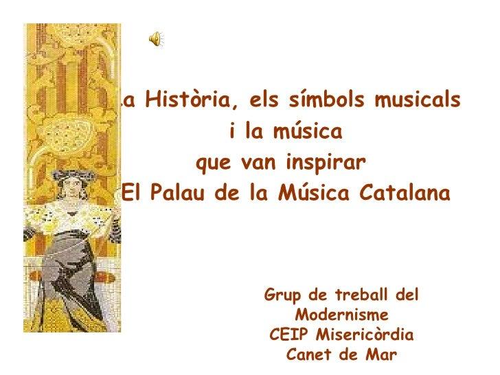 La història, els símbols musicals i la música que van inspirar El Palau de la Música Catalana