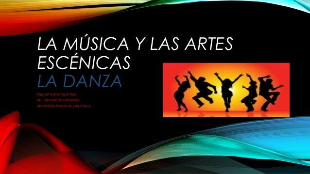 La musica y las artes escenicas