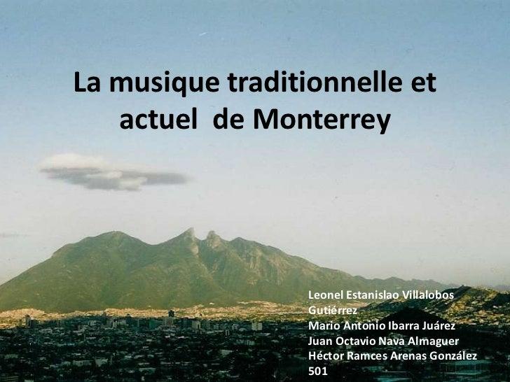 La musique traditionnelle et   actuel de Monterrey                  Leonel Estanislao Villalobos                  Gutiérre...