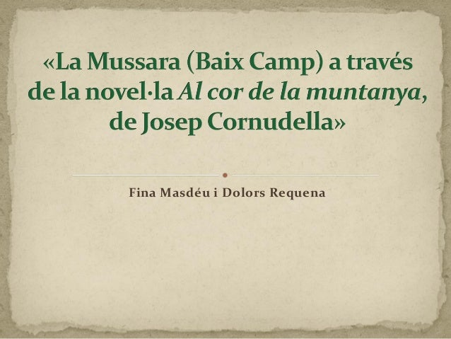 La Mussara (Baix Camp). a través de la novel·la Al cor de la muntanya, de Josep Cornudella.
