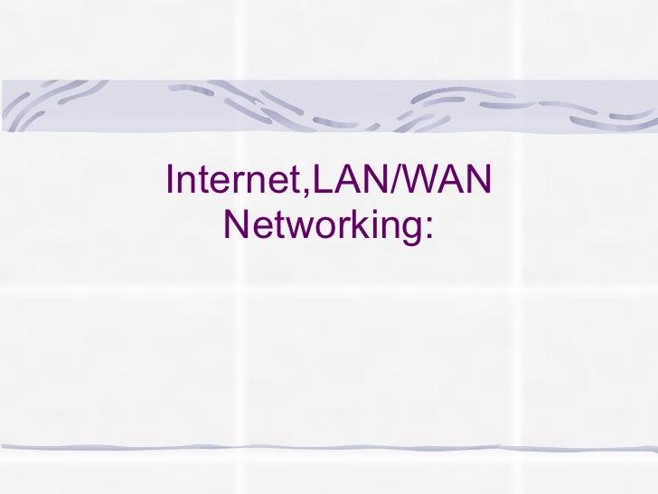 Internet,LAN/WAN Networking: