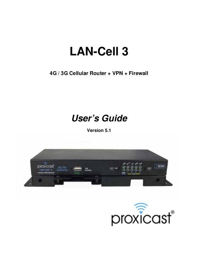 LAN-Cell 3 4G / 3G Cellular Router + VPN + Firewall  User's Guide Version 5.1