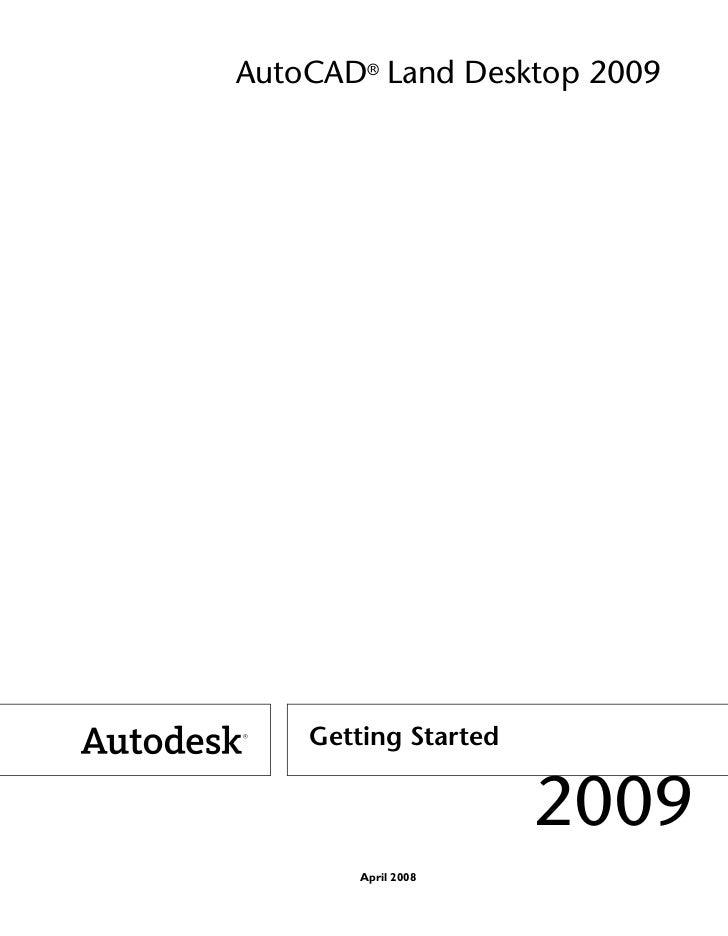 AutoCAD® Land Desktop 2009    Getting Started                      2009        April 2008