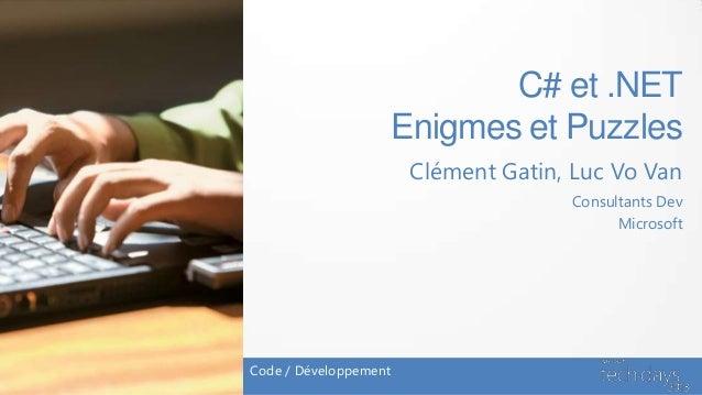 C# et .NET                       Enigmes et Puzzles                        Clément Gatin, Luc Vo Van                      ...