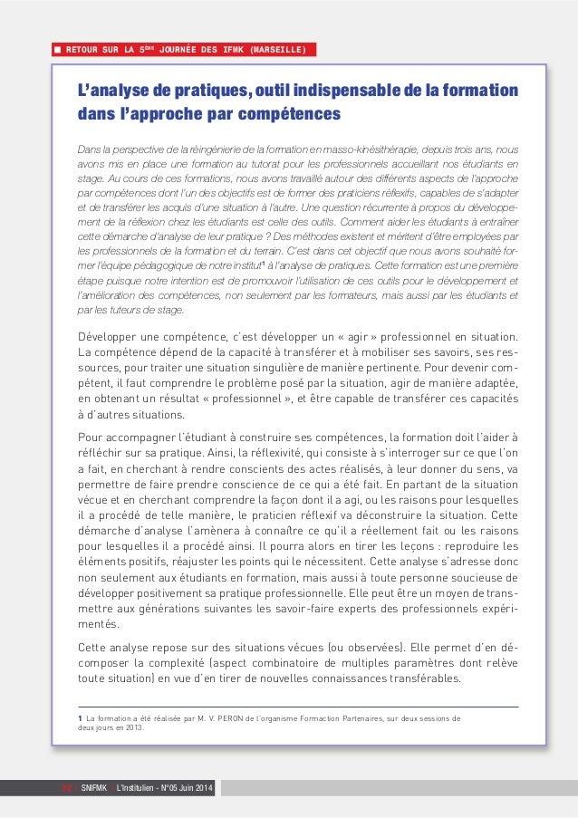 32 | SNIFMK | L'Institulien - N°05 Juin 2014 RETOUR SUR LA 5ÈME JOURNÉE DES IFMK (MARSEILLE) L'analyse de pratiques, outil...