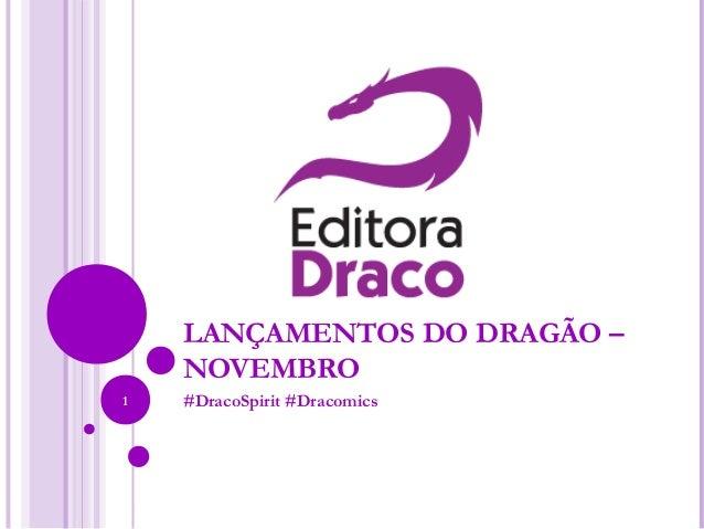 LANÇAMENTOS DO DRAGÃO – NOVEMBRO #DracoSpirit #Dracomics1
