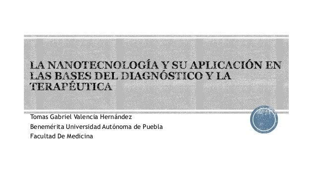Tomas Gabriel Valencia Hernández Benemérita Universidad Autónoma de Puebla Facultad De Medicina