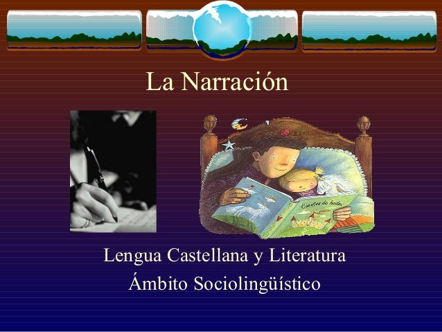 La Narración  Lengua Castellana y Literatura Ámbito Sociolingüístico