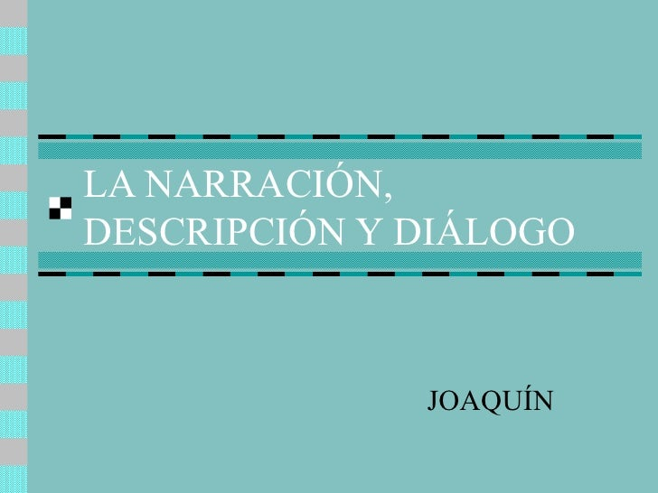 La NarracióN, DescripcióN Y DiáLogo