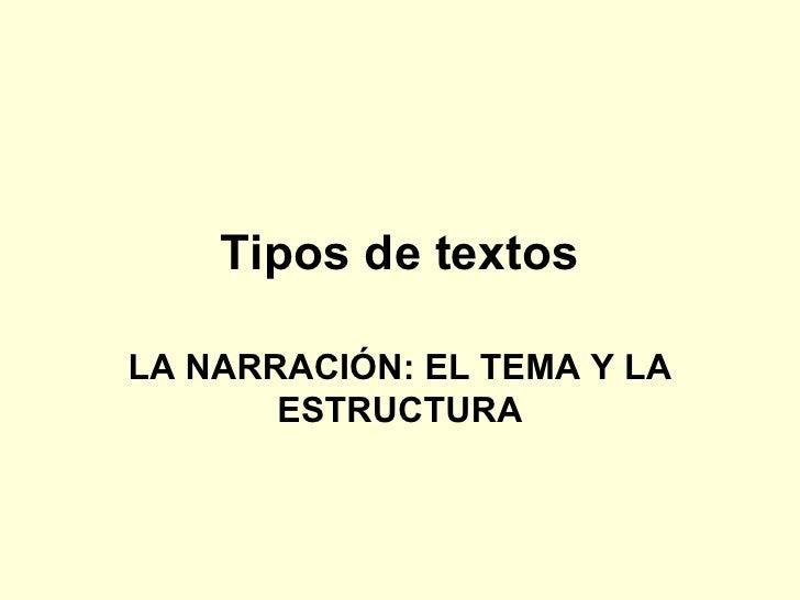 Tipos de textos LA NARRACIÓN: EL TEMA Y LA ESTRUCTURA