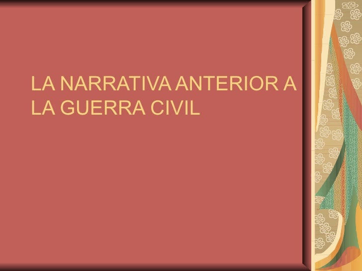 LA NARRATIVA ANTERIOR A LA GUERRA CIVIL
