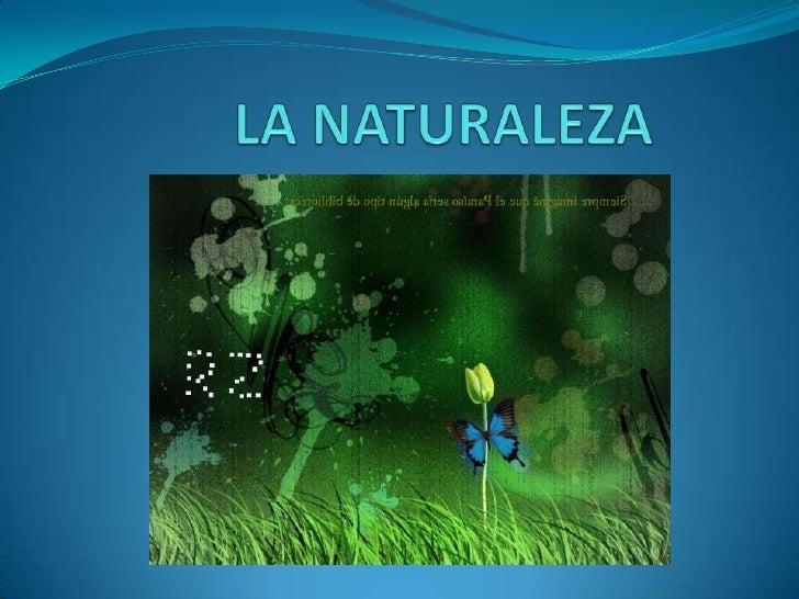 LA NATURALEZA<br />