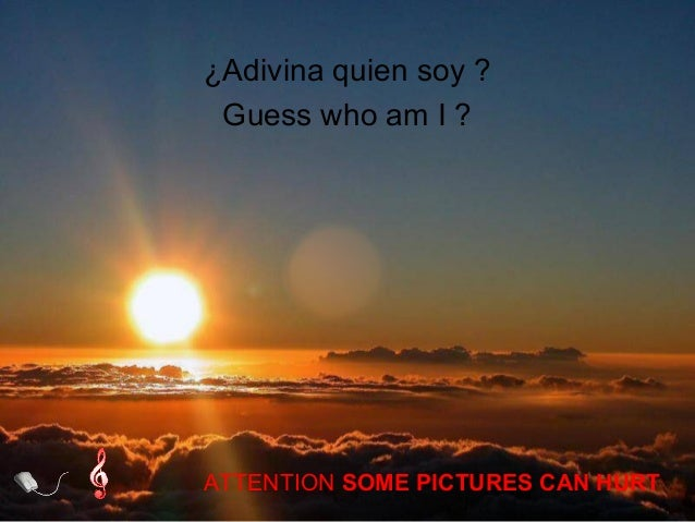 ¿Adivina quien soy ?  Guess who am I ?  ATTENTION SOME PICTURES CAN HURT