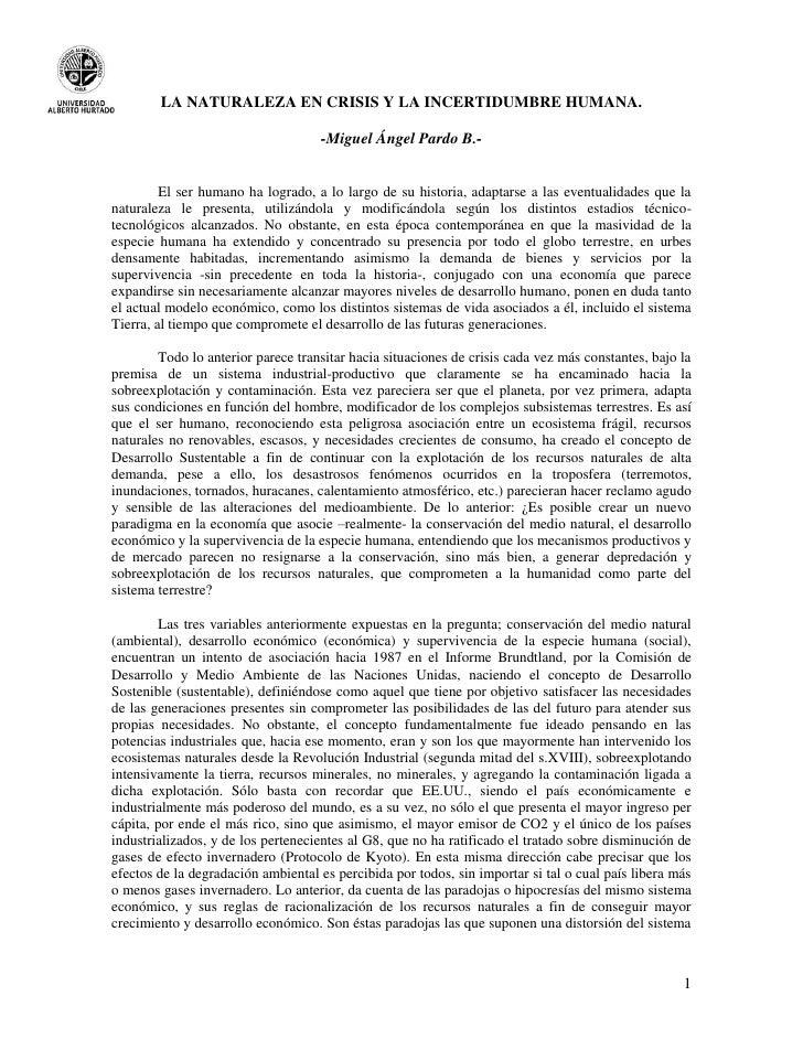 LA NATURALEZA EN CRISIS Y LA INCERTIDUMBRE HUMANA.                                    -Miguel Ángel Pardo B.-         El s...