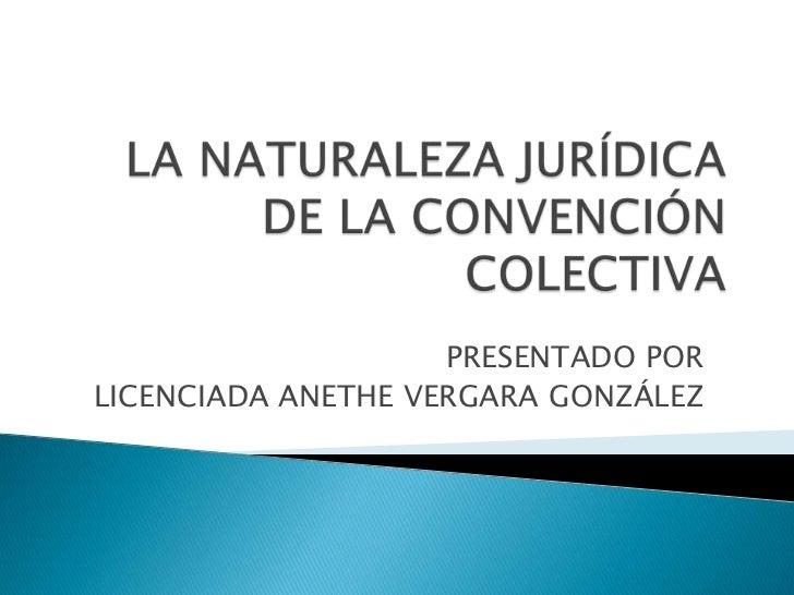 La naturaleza jurídica de la convención colectiva