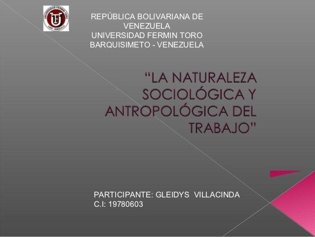 REPÚBLICA BOLIVARIANA DE       VENEZUELAUNIVERSIDAD FERMIN TOROBARQUISIMETO - VENEZUELAPARTICIPANTE: GLEIDYS VILLACINDAC.I...