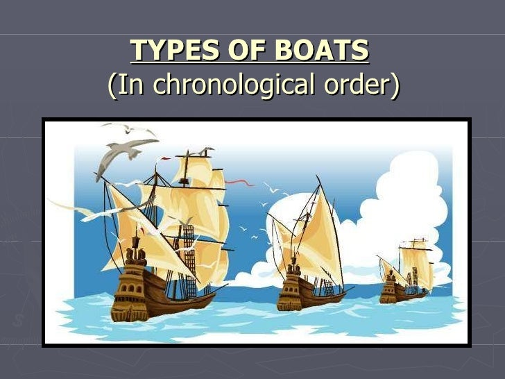 TYPES OF BOATS   (In chronological order)