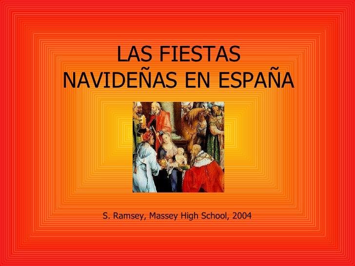 LAS FIESTAS NAVIDEÑAS EN ESPAÑA S. Ramsey, Massey High School, 2004