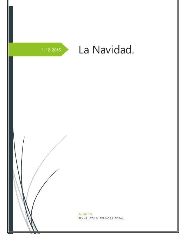1-12-2015 La Navidad. Alumno REYNA JAZMIN ESPINOSA TOBAL.