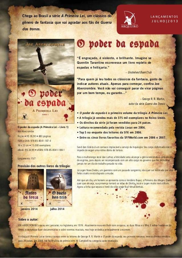 O poder da espada (A Primeira Lei – Livro 1) Joe Abercrombie Ficção • R$ 39,90 • 480 páginas ISBN e EAN: 978-85-8041-187-4...