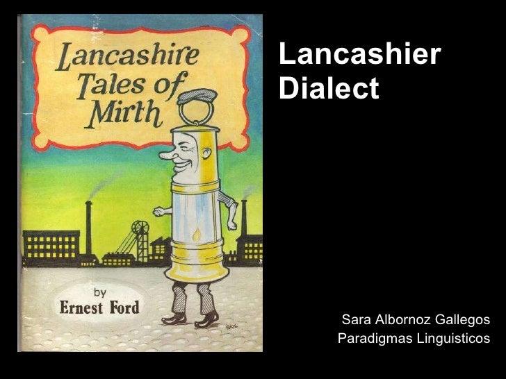 Lancashier Dialect Sara Albornoz Gallegos Paradigmas Linguisticos
