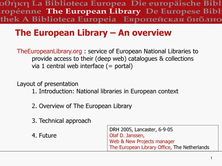 The European Library – An overview <ul><li>TheEuropeanLibrary.org  : service of European National Libraries to provide acc...