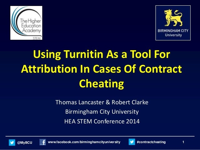 @MyBCU www.facebook.com/birminghamcityuniversity #contractcheating 1 Using Turnitin As a Tool For Attribution In Cases Of ...