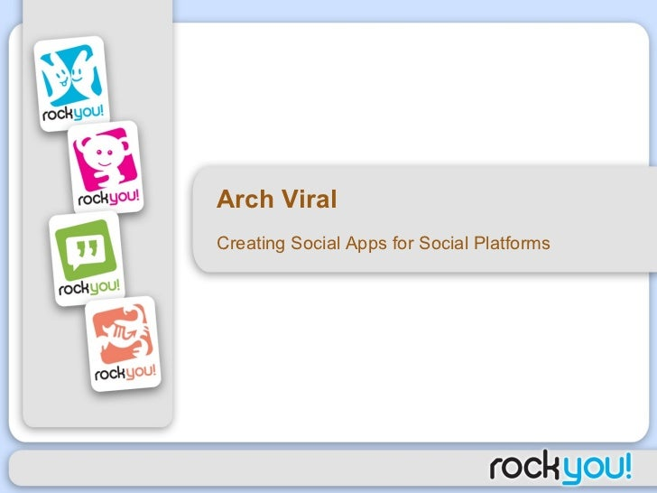 Arch Viral Creating Social Apps for Social Platforms