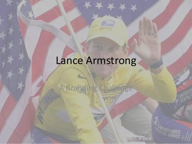 Lance ArmstrongA Branding Challenge