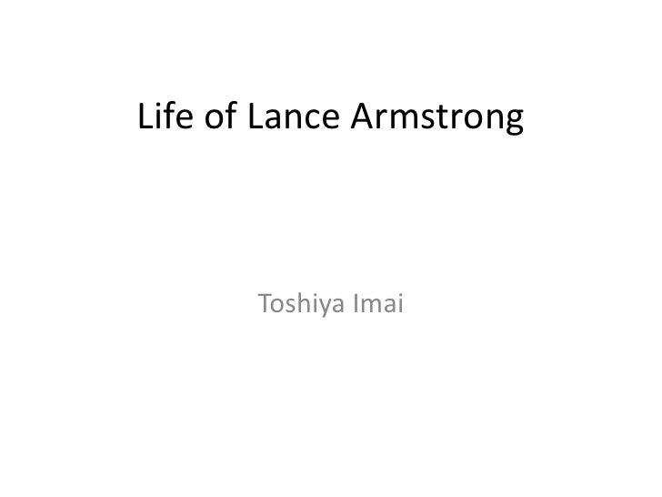 Life of Lance Armstrong       Toshiya Imai