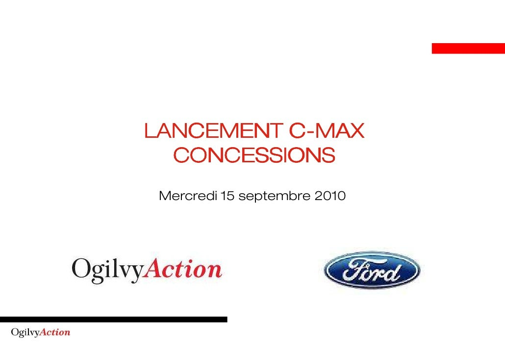 C- LANCEMENT C-MAX   CONCESSIONS  Mercredi 15 septembre 2010